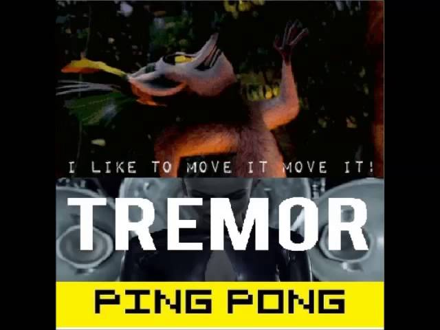 Tremor Vs. Ping Pong Vs. I Like To Move It (Double Mashup)