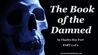 THE BOOK OF THE DAMNED Part 2 of 2 - FULL AudioBook | Greatest Audio Books