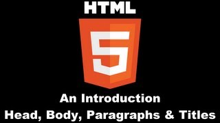 HTML 5 : The Basics - Head, Body, Paragraphs, Titles