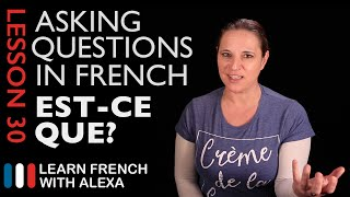 Asking questions in French with EST-CE QUE (French Essentials ...