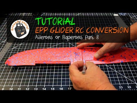 Tutorial Part 8 - Glider EPP 48cm RC Conversion - Ailerons or Flaperons