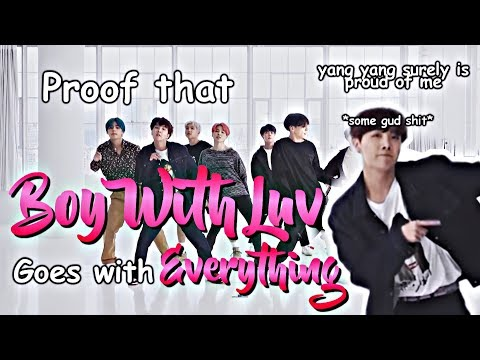 Proof That Bts 'boy With Luv' Goes With Everything