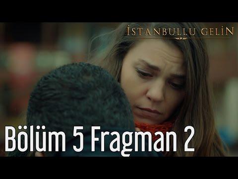 İstanbullu Gelin 5. Bölüm 2. Fragmanı