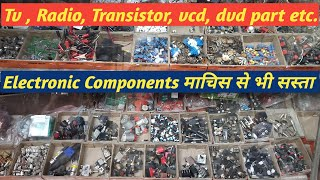 Electronic components माचिस से भी सस्ता  !!  Tv , Radio, Transistor, vcd, dvd part etc.