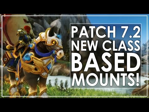 Legion Patch 7.2 Preview - 12 Epic New Class Based FLYING Mounts (видео)