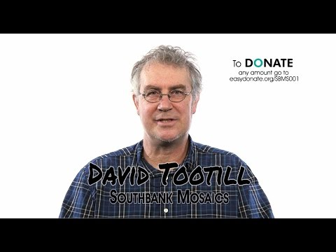 David Tootill - Southbank Mosaics - My Brilliant Moment with DONATE