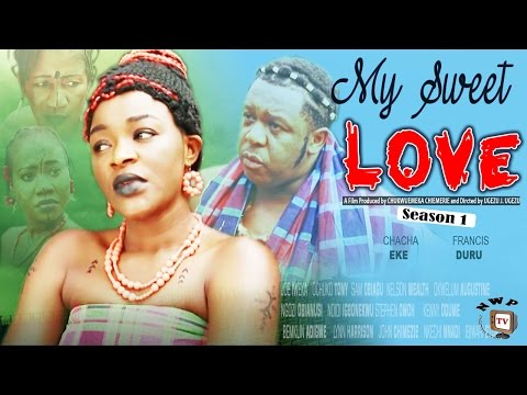 My Sweet Love Season 1    -  2016 Latest  Nigerian Nollywood Movie