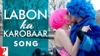 Labon Ka Karobaar Song Video - Befikre - Ranveer Singh, Vaani Kapoor