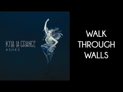 Kyla La Grange - Walk Through Walls [Lyrics Video]