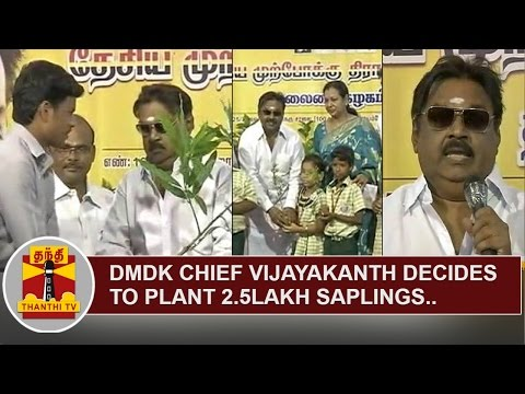 DMDK-Chief-Vijayakanth-decides-to-plant-2-5-Lakh-Saplings-in-Tamil-Nadu-and-Puducherry