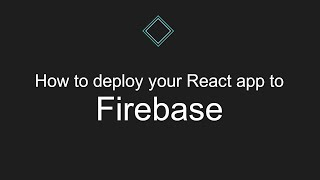How to deploy your React app to Firebase