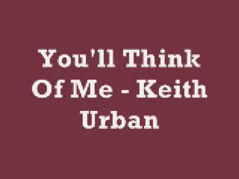 You'll Think Of Me - Keith Urban (Lyrics)