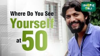 Where Do You See Yourself At 50 ?