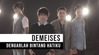 Video DEMEISES - Dengarlah Bintang Hatiku (Official Music Video) MP3, 3GP, MP4, WEBM, AVI, FLV Agustus 2018