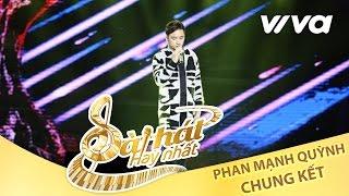 Có Chàng Trai Viết Lên Cây - Phan Mạnh Quỳnh | Tập 10 | Chung Kết Sing My Song 2016