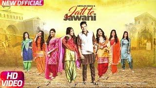 Download Lagu Jatt Te Jawani (Full Video)  Armaan Bedil   Sara Gurpal   Jashan Nanarh   Speed Records Mp3