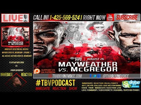Immediate Reaction: Floyd Mayweather Jr. vs. Conor McGregor All Access Episode 1