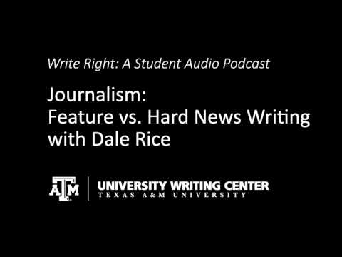 Journalism: Feature News vs. Hard News Writing with Dale Rice