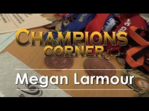 Champions Corner - Megan Larmour