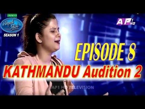 Nepal Idol, Full Episode 8, Official Video | Kathmandu Audition 2
