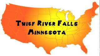 Thief River Falls (MN) United States  city photo : How to Say or Pronounce USA Cities — Thief River Falls, Minnesota
