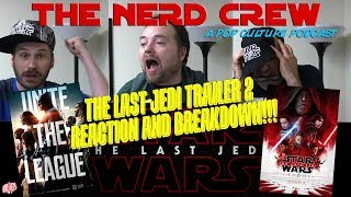 Video The Nerd Crew: Episode 6 - The Last Jedi Trailer 2 Reaction! And Justice League Breakdown MP3, 3GP, MP4, WEBM, AVI, FLV Agustus 2018