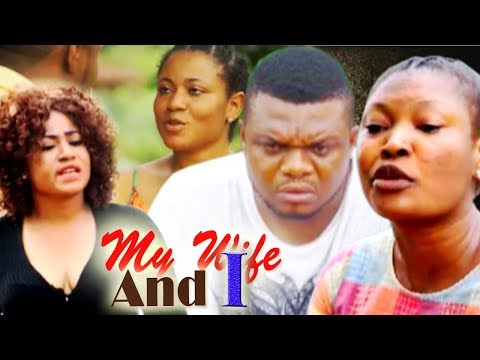 MY WIFE AND I Part 1[Hot Naija Girls] Latest Nollywood Movie