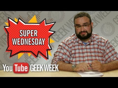 Geek Week: Super Wednesday