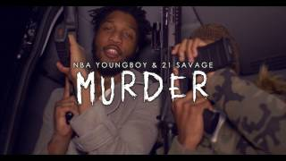YoungBoy Never Broke Again - Murder Remix ft. 21 Savage