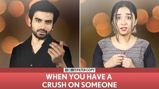 Video FilterCopy | When You Have A Crush On Someone ft. MostlySane (Prajakta Koli), Ayush Mehra & Himika MP3, 3GP, MP4, WEBM, AVI, FLV Oktober 2018