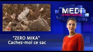 Medi Investigation : ZERO MIKA - Cachez-moi ce sac