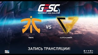 Fnatic vs Clutch Gamers, GESC SEA Qualifier, game 1 [Adekvat]