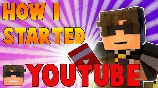 HOW I STARTED YOUTUBE! (Story Time Video!) From RS to Minecraft