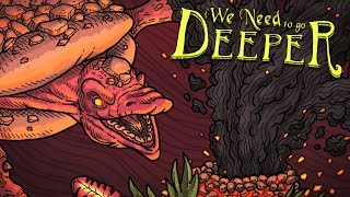 Speed Running to the Volcanic Depths! - We Need To Go Deeper Gameplay