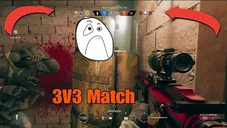 Rainbow six siege 3v3 Match