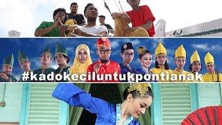 Video Kado Kecil Untuk Pontianak-Sungai Kapuas-2015 MP3, 3GP, MP4, WEBM, AVI, FLV Oktober 2018