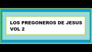 Download Lagu 02 - HAY QUIERO IR - LOS PREGONEROS DE JESUS Mp3