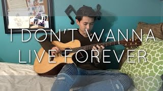 Video Zayn Malik / Taylor Swift - I Don't Wanna Live Forever - Cover (Fingerstyle Guitar) MP3, 3GP, MP4, WEBM, AVI, FLV Agustus 2018