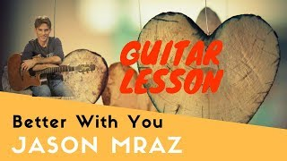 How to play better with you - Jason Mraz (WITH CHORDS)