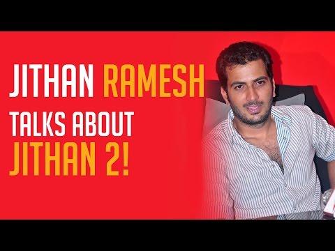 Jithan-Ramesh-talks-about-Jithan-2