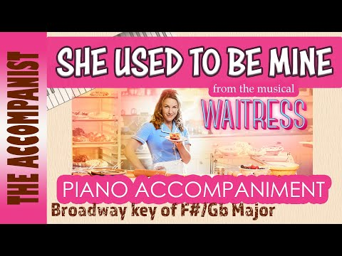 She Used To Be Mine - from the Musical 'Waitress' - Key F#/Gb - Piano Accompaniment - Karaoke