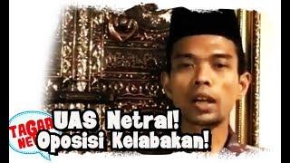 Video UAS Netral! Oposisi Kalang Kabut! MP3, 3GP, MP4, WEBM, AVI, FLV April 2019