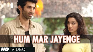 Hum Mar Jayenge - Song Video - Aashiqui 2
