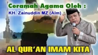 Video KH Zainuddin MZ - Qur'an Priest Us # Lectures Religion MP3, 3GP, MP4, WEBM, AVI, FLV Desember 2017