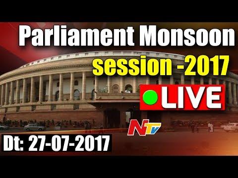 Parliament Monsoon Session LIVE || 27th July 2017 || NTV (видео)