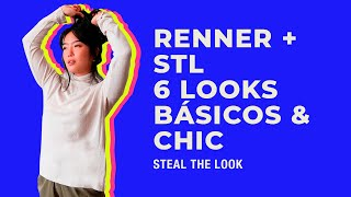 RENNER + STEAL THE LOOK apresenta: como montar 6 looks básicos & chic