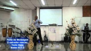 Pregação Evangélica - Natal, O Salvador Nasceu - 25/12/2011 - IEUA