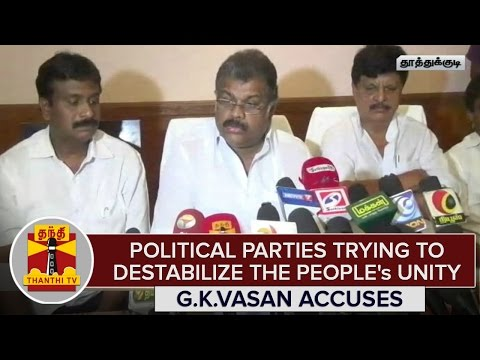 Political-Parties-Trying-to-Destabilize-The-Peoples-Unity--G-K-Vasan-Accuses