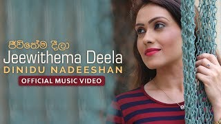 Jeewithema Deela | Dinidu Nadeeshan | Official Music Video | Sinhala Romantic Song