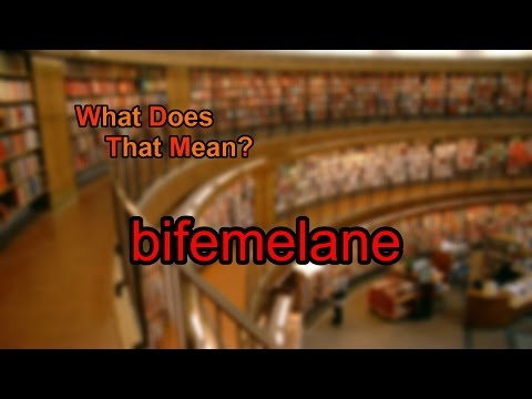 What does bifemelane mean?